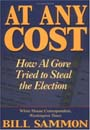 At Any Cost : How Al Gore Tried to Steal the Election by Bill Sammon