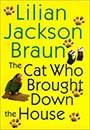 Cat Who Brought Down the House (Hardcover) by Lilian Jackson Braun