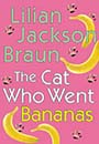 Cat Who Went Bananas (Hardcover) by Lilian Jackson Braun