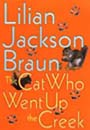 Cat Who Went up the Creek by Lilian Jackson Braun