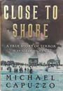 Close to Shore: A True Story of Terror in an Age of Innocence by Michael Capuzzo