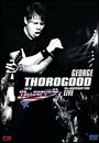 George Thorogood & Destroyers - 30th Anniversary Tour Live