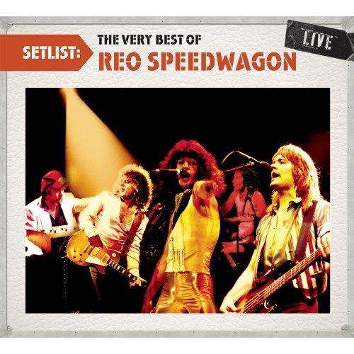 Reo Speedwagon Setlist The Very Best Of Reo Speedwagon